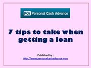7 tips to take when getting a loan