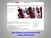 Best Ottawa Criminal Defence DUI Lawyer McGarryLaw