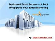 Dedicated Email Servers- A Tool To Upgrade Your Email Marketing