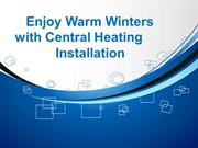 Enjoy Warm Winters with Central Heating Installation