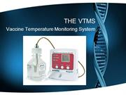 The VTMS, Vaccine Temperature Monitoring System