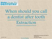 When should you call a dentist after tooth Extraction