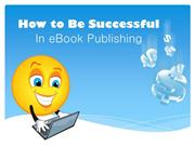 How to Be Successful In eBook Publishing