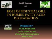 Role of Essential Oils on rumen fatty acid degradation dy Dr. Sk Asraf