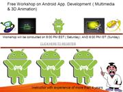 Free Workshop on Android App. Development ( Multimedia & 3D Animation)