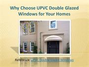 Why choose UPVC Double Glazed Windows for Your Homes