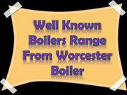 Well Known Boilers Range From Worcester Boiler