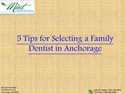 5 Tips for Selecting a Family Dentist in Anchorage | 907-646-8670