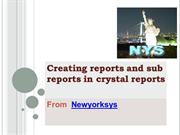 Crystal Reports-Creation of reports and sub reports