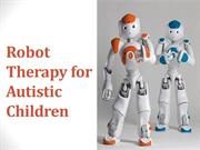 Robot Therapy for Autistic Children