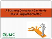 A Business Consultant Can Guide You to Progress
