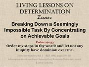 Determination Lesson2  Breaking Down a Seeming Impossible Task, Concen