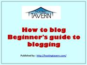 How to blog Beginner's guide to blogging