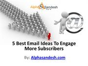 5 Best Email Ideas To Engage More Subscribers
