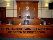 TIPS FOR PREPARING FOR A PROTECTIVE ORDER HEARING - SPANISH