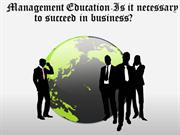 Management Education Is It Necessary To Succeed InBusiness