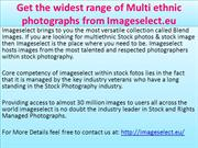 Get the widest range of Multi ethnic photographs from Imageselect.eu