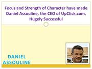 Focus and Strength of Character have made Daniel Assouline