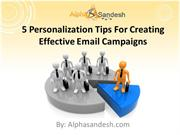 5 Personalization Tips For Creating Effective Email Campaigns