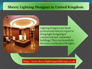 Sherry Lighting Designer in United Kingdom
