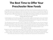 The Best Time to Offer Your Preschooler New Foods