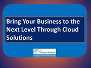 Bring Your Business To The Next Level Through Cloud Solutions