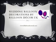 Wedding Balloon Decorations & Ideas
