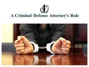 A Criminal Defense Attorney's Role