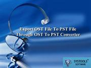 Best OST To PST Converter Tool: Export OST File To PST File