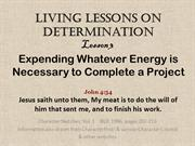 Determination Lesson3 Expending Whatever Energy is Neccesary to Comple