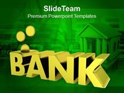 Banks Are Best Place To Save Money PowerPoint Templates PPT Themes And