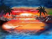 not marble, nor the guilded monuments