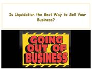 Is Liquidation the Best Way to Sell Your Business