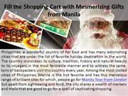 Fill the Shopping Cart with Mesmerizing Gifts from Manila
