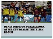 Denim suits for FC Barcelona after new deal with Italian brand
