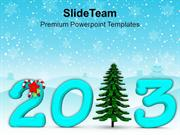 Arrival Of 2013 And Christmas Events PowerPoint Templates PPT Themes A