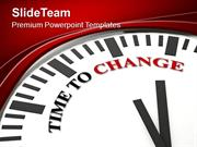 Time To Change For Growing Business PowerPoint Templates PPT Themes An
