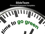 Go Green And Save Green Environment PowerPoint Templates PPT Themes An
