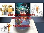 Era of Competition Opportunities & Challenges