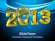 Focus On 2013 Upcoming New Year PowerPoint Templates PPT Themes And Gr