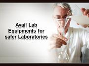 Avail Lab Equipments for safer Laboratories