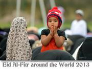 Eid al-Fitr around the World 2013 (part1)