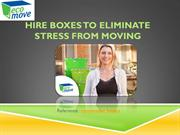 Hire Boxes to Eliminate Stress from Moving