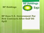 BP Sues U.S. Government For New Contracts After Gulf Oil Spill