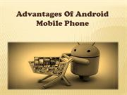 Advantages Of Android Mobile Phone