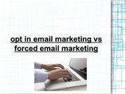 opt in email marketing vs forced email marketing