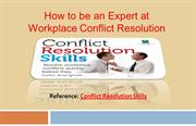 How to be an Expert at Workplace Conflict Resolution