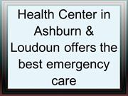Health Center in Ashburn & Loudoun offers the best emergency care