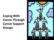 Coping with Cancer through Cancer Support Groups