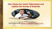 Hire Cheap Car rental Tullamairine and explore the beauty of Australia